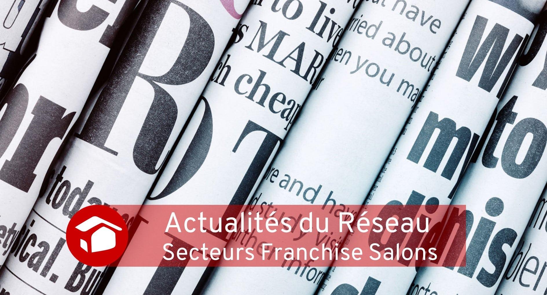Actualités du réseau Travaux Meilleur Projet Secteurs Franchise Salons