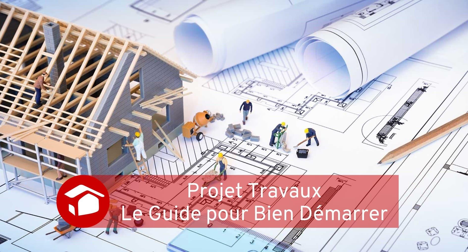 Projet Travaux le Guide Courtier Travaux Meilleur Projet